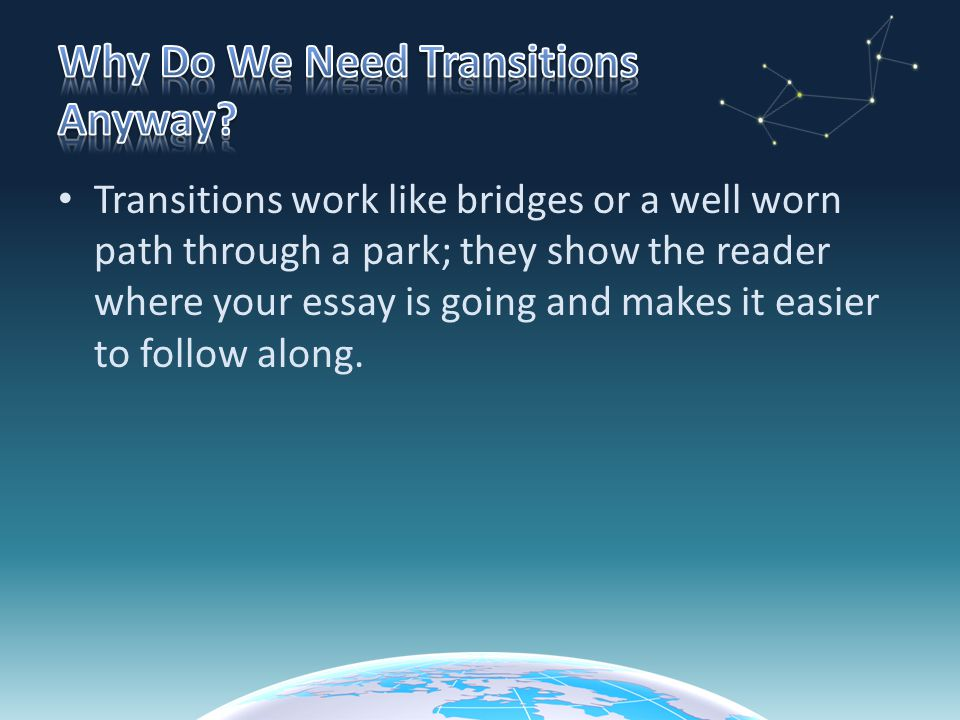 Why Do We Need Transitions Anyway
