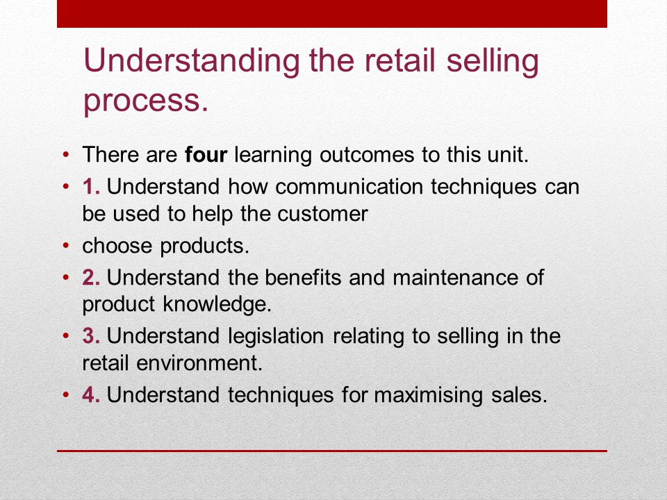 Understanding the retail selling process.