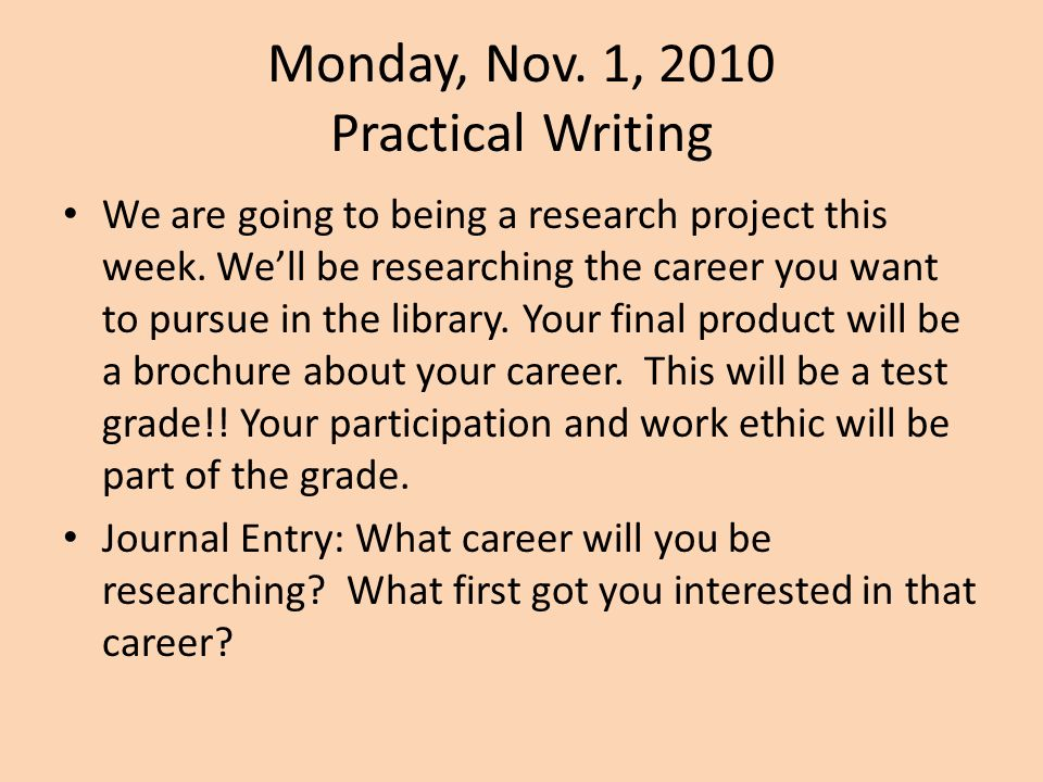 Monday, Nov. 1, 2010 Practical Writing
