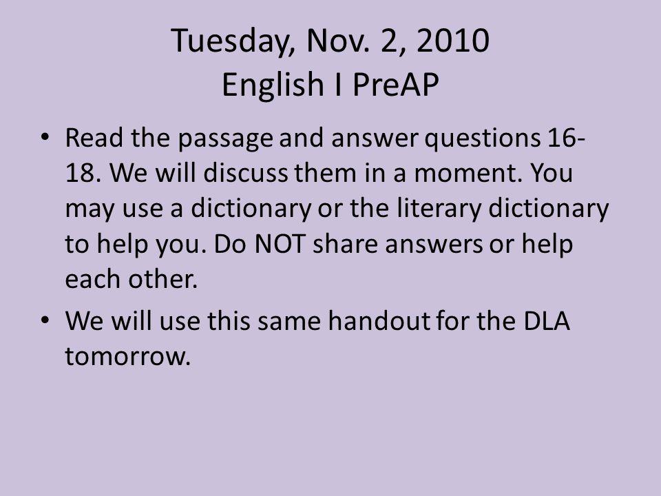Tuesday, Nov. 2, 2010 English I PreAP