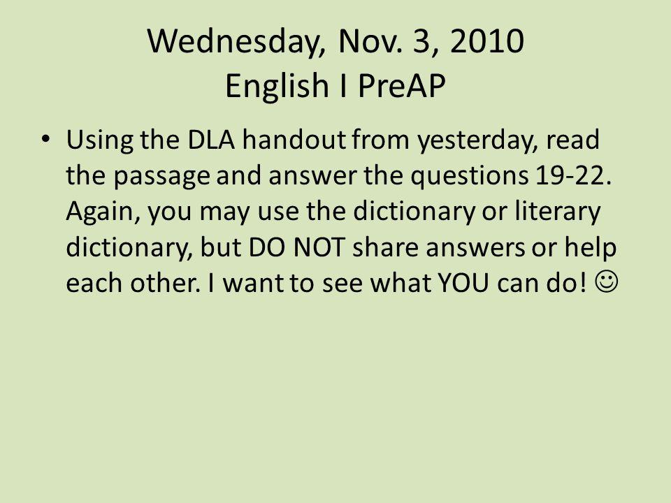 Wednesday, Nov. 3, 2010 English I PreAP