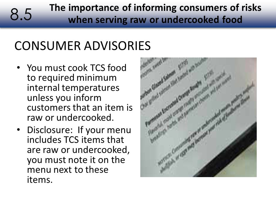 8.5 The importance of informing consumers of risks when serving raw or undercooked food. CONSUMER ADVISORIES.