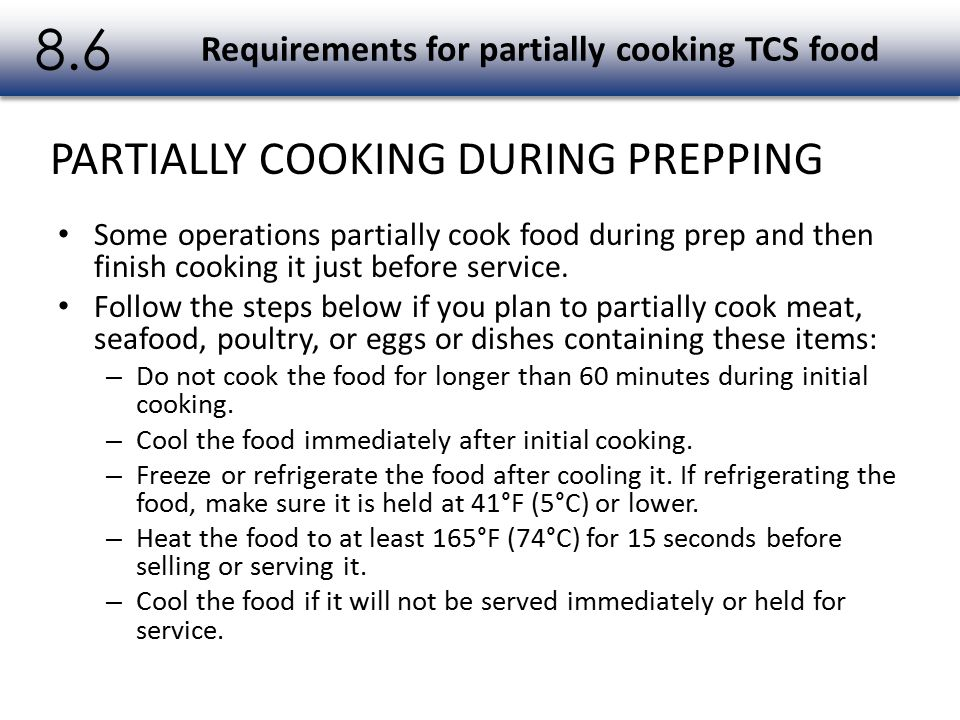 Requirements for partially cooking TCS food