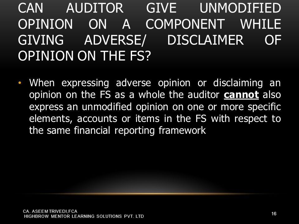 Can auditor give unmodified opinion on a component while giving adverse/ disclaimer of opinion on the FS