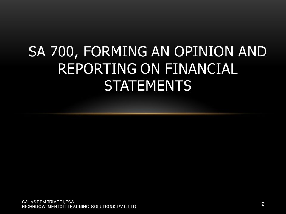 SA 700, Forming an Opinion and Reporting on Financial Statements
