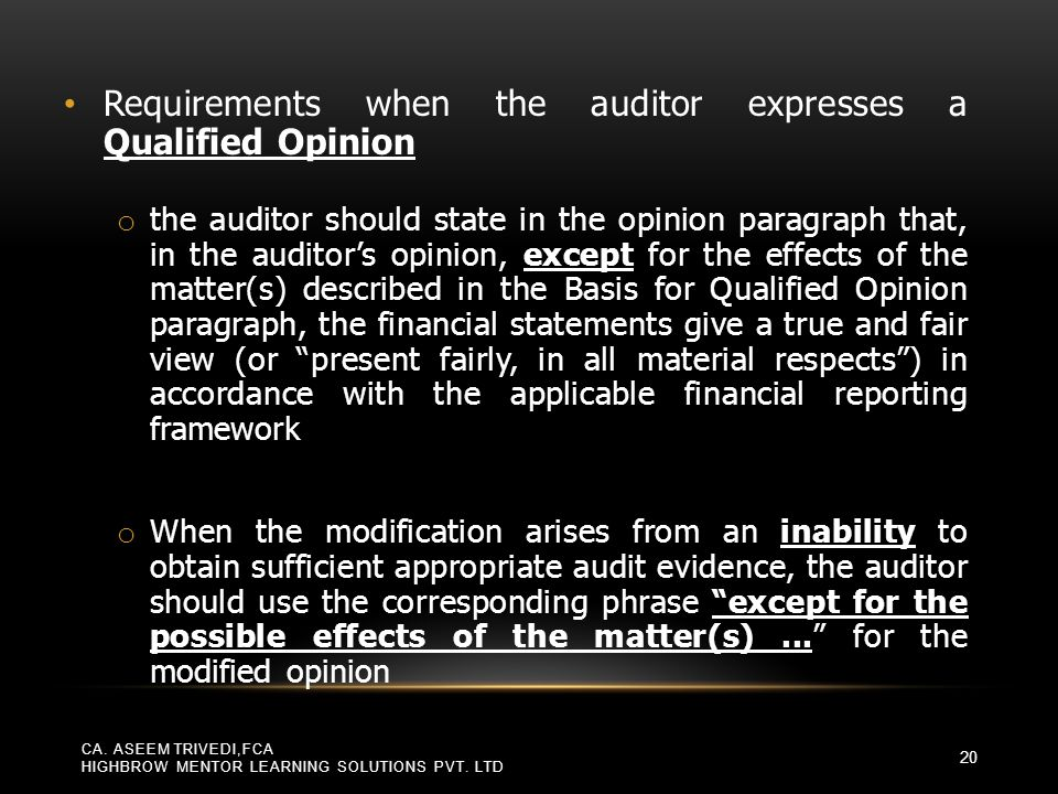 Requirements when the auditor expresses a Qualified Opinion