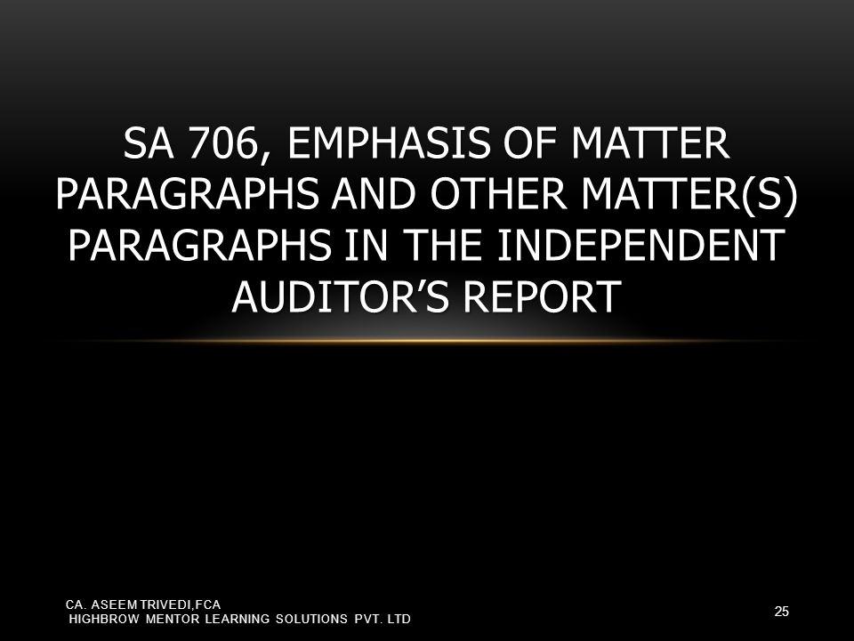 SA 706, Emphasis of Matter Paragraphs and Other Matter(s) Paragraphs in the Independent Auditor's Report