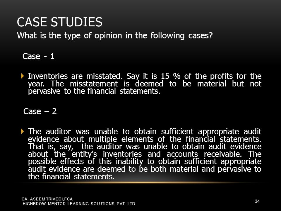 Case Studies What is the type of opinion in the following cases