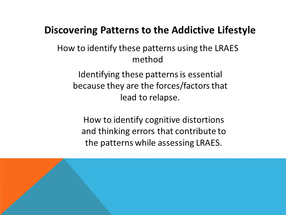 Discovering Patterns to the Addictive Lifestyle