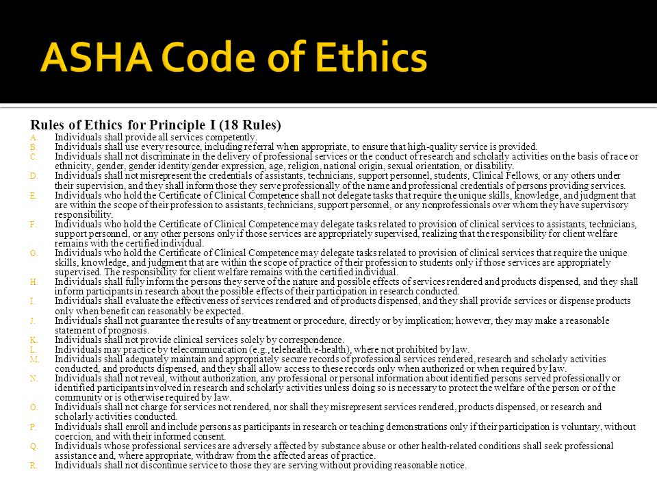 ASHA Code of Ethics Rules of Ethics for Principle I (18 Rules)