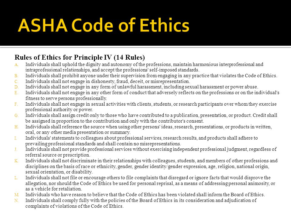 ASHA Code of Ethics Rules of Ethics for Principle IV (14 Rules)
