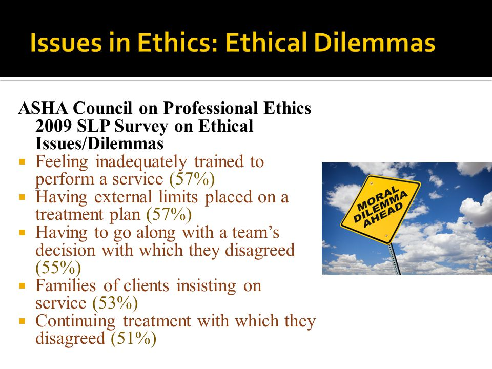 Issues in Ethics: Ethical Dilemmas