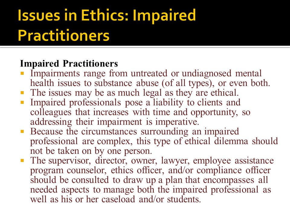 Issues in Ethics: Impaired Practitioners