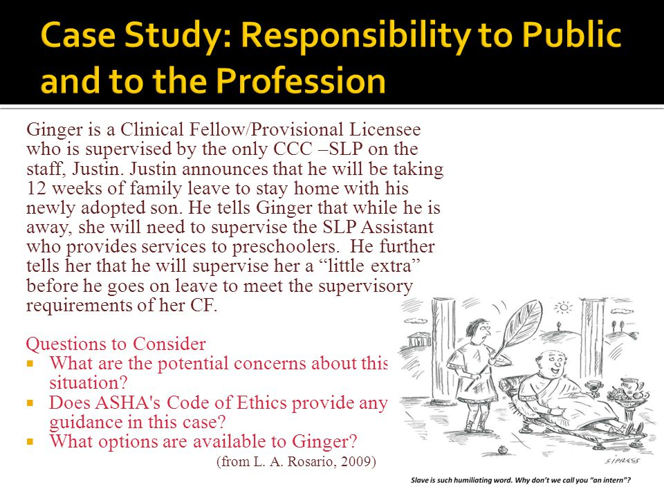 Case Study: Responsibility to Public and to the Profession