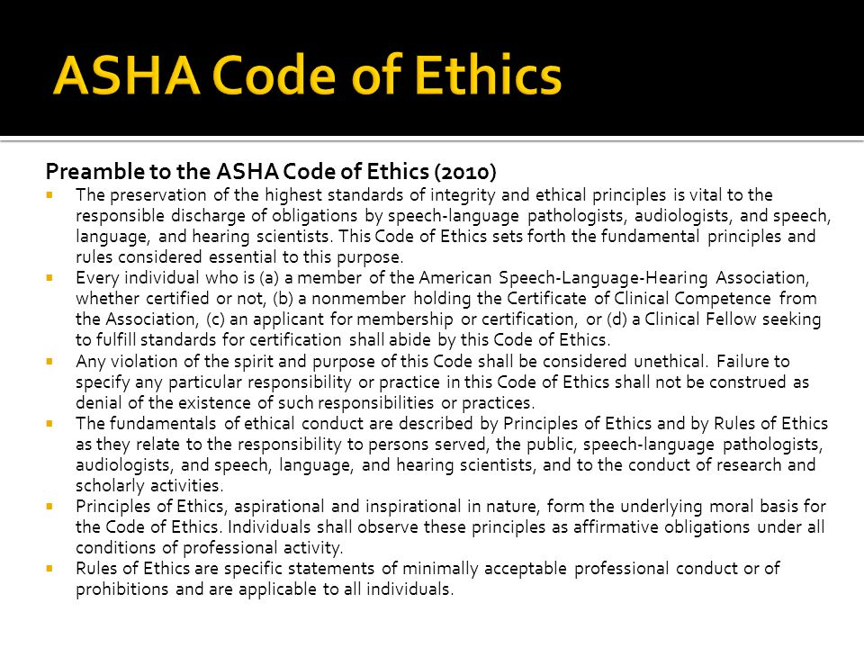 ASHA Code of Ethics Preamble to the ASHA Code of Ethics (2010)
