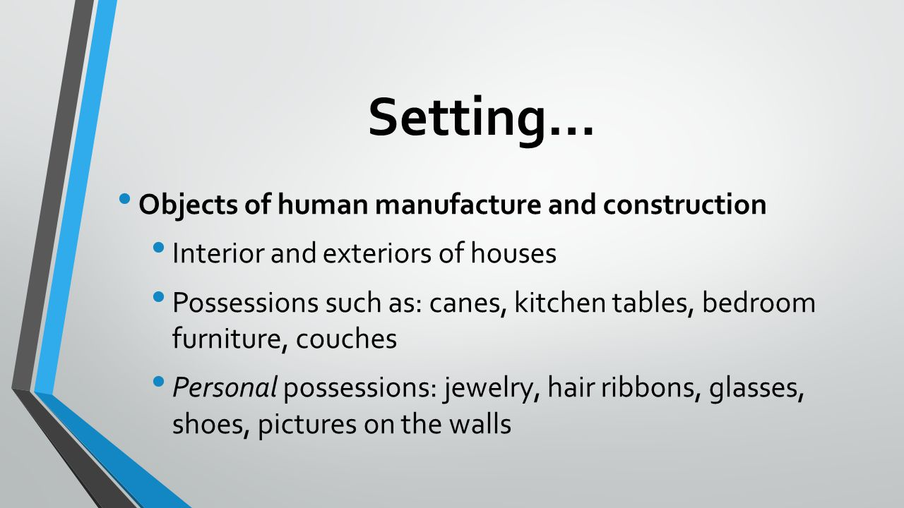 Setting… Objects of human manufacture and construction