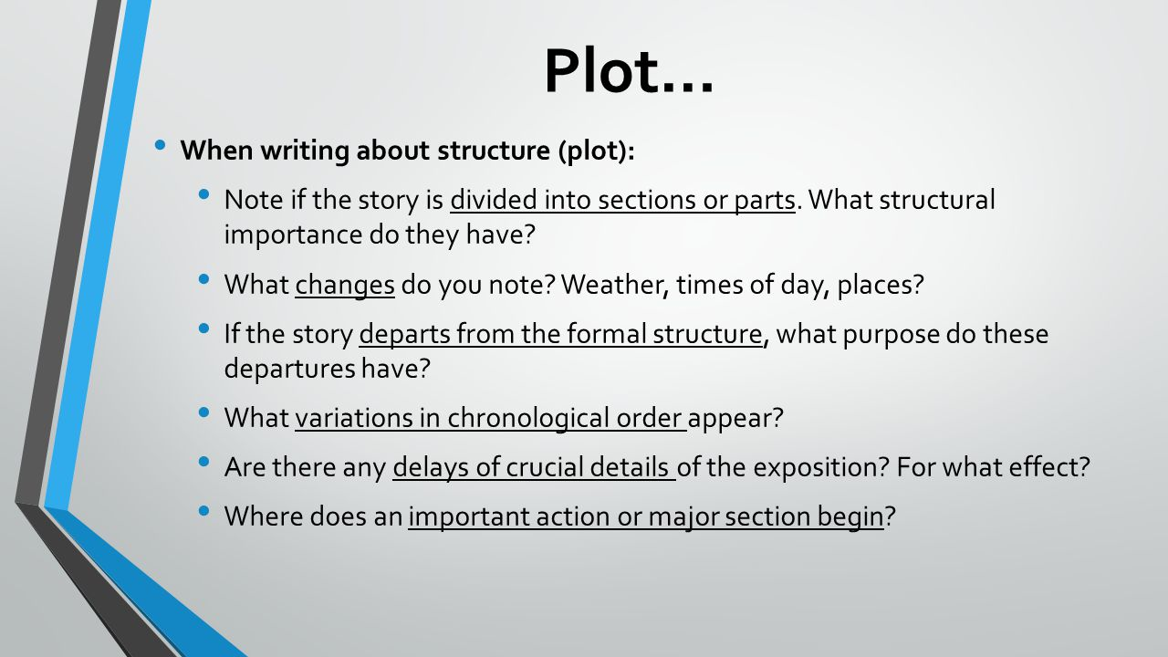 Plot… When writing about structure (plot):