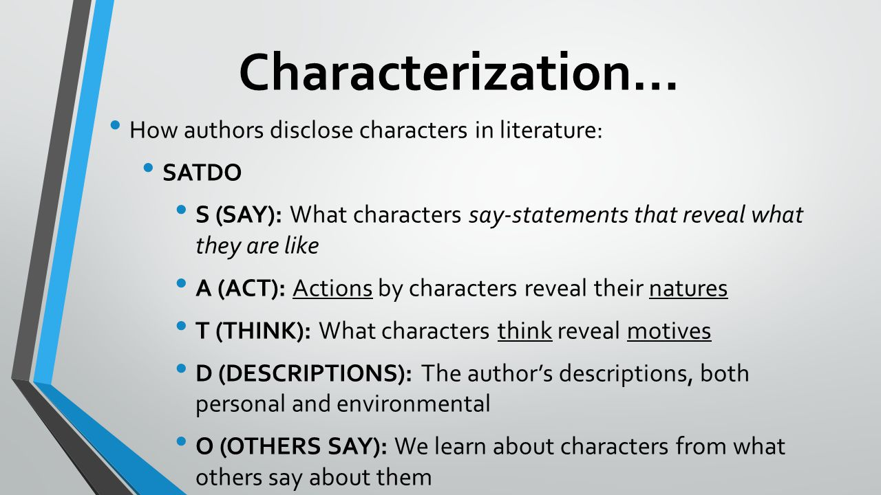 Characterization… How authors disclose characters in literature: SATDO