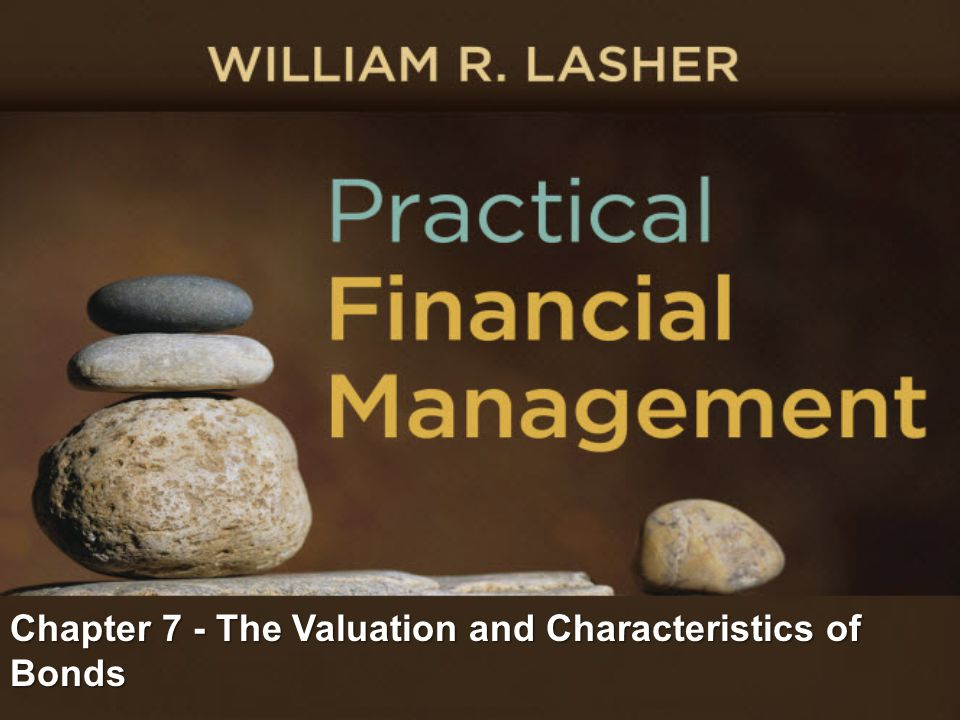 Chapter 7 - The Valuation and Characteristics of Bonds