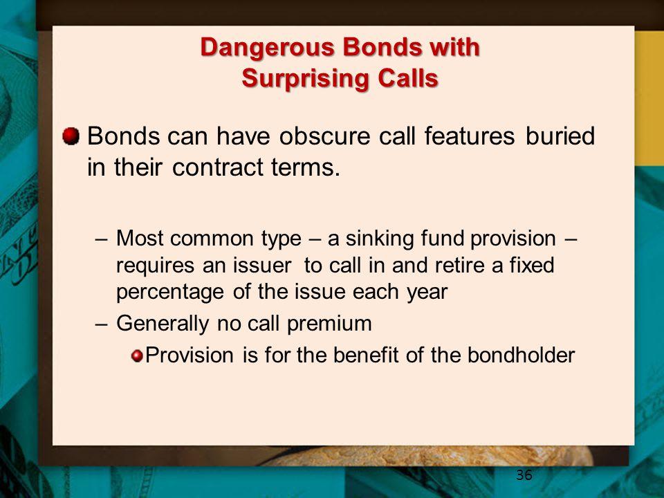 Dangerous Bonds with Surprising Calls