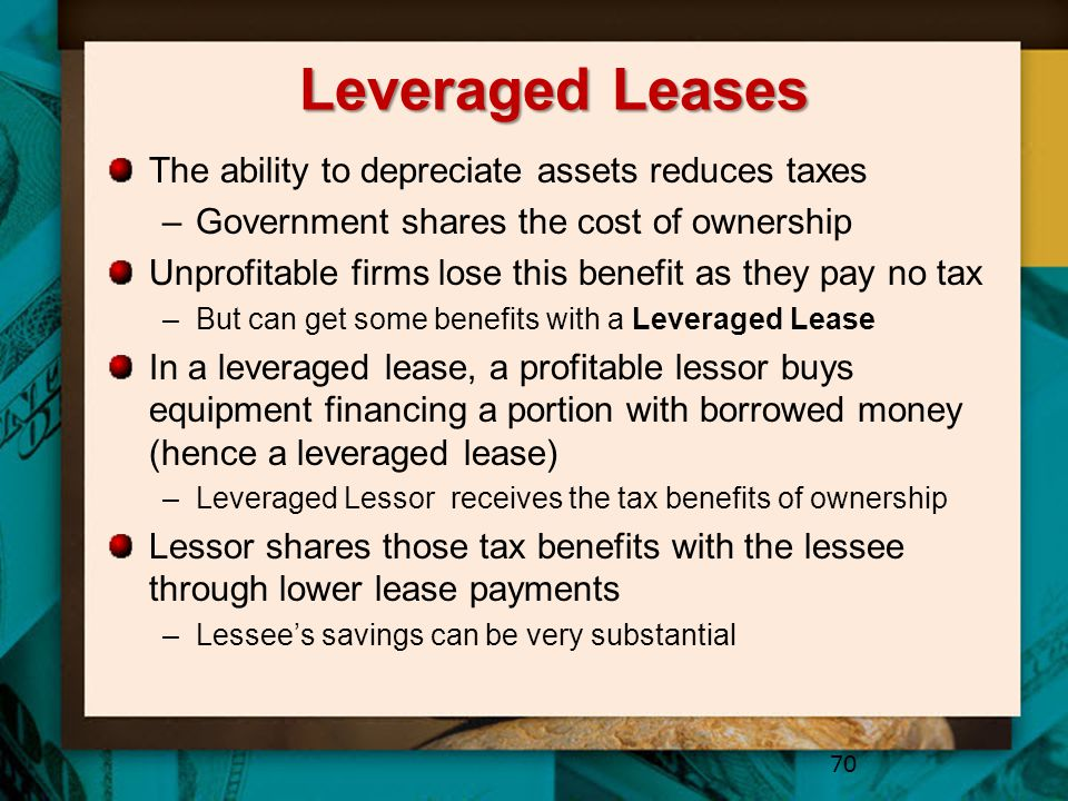 Leveraged Leases The ability to depreciate assets reduces taxes