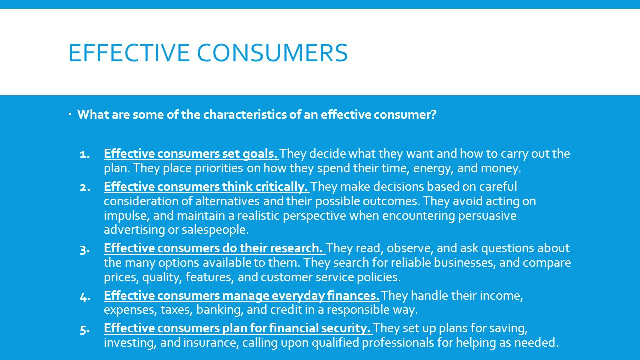 Effective consumers What are some of the characteristics of an effective consumer