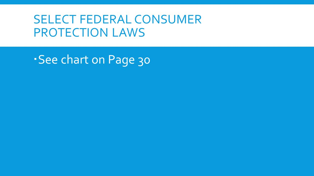Select federal consumer protection laws