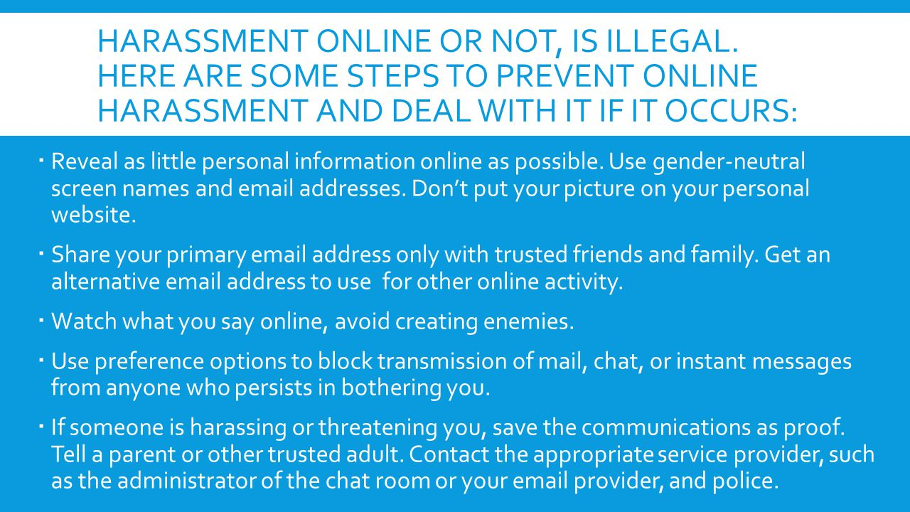 Harassment online or not, is illegal