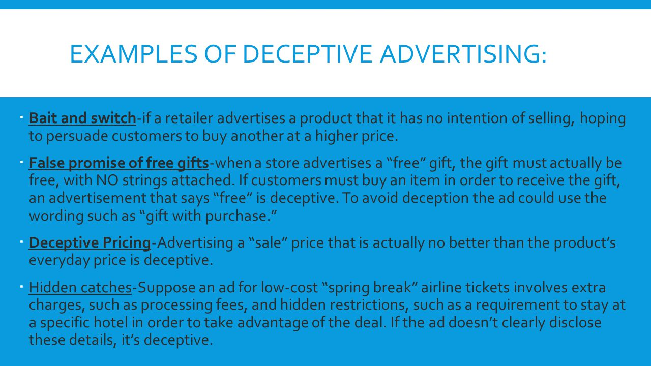 Examples of Deceptive advertising: