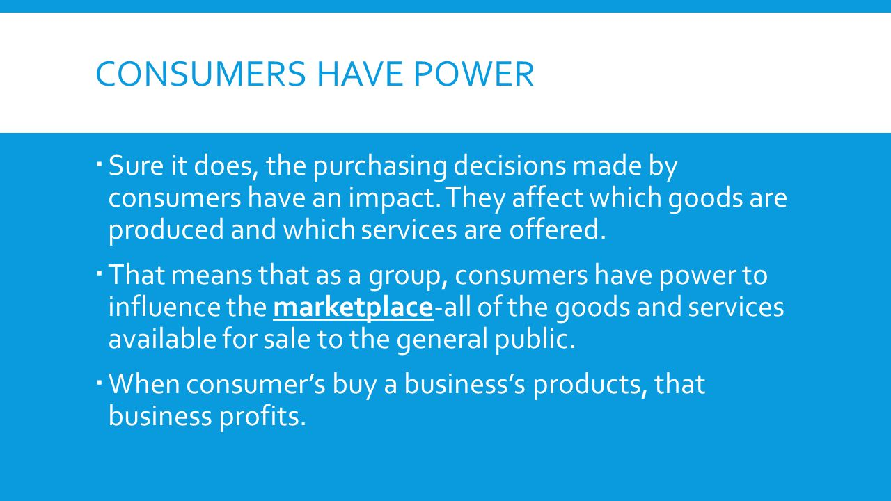 Consumers have power