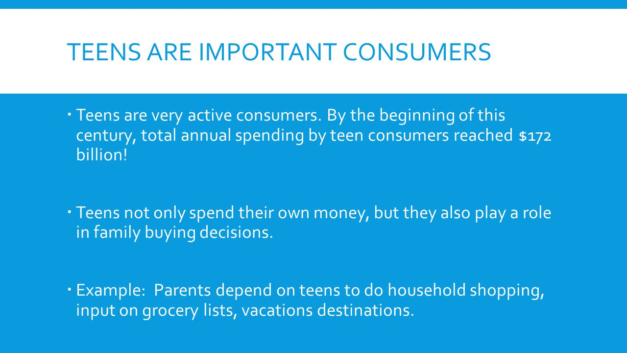 Teens are important consumers