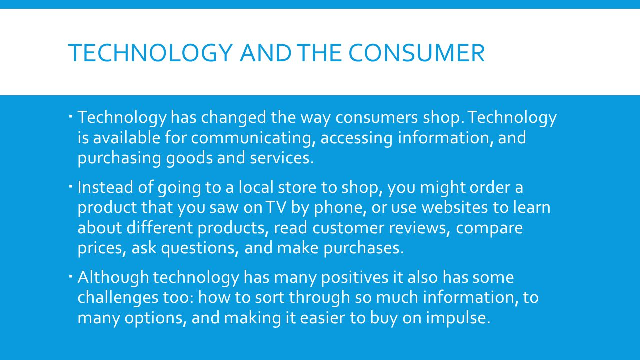 Technology and the consumer