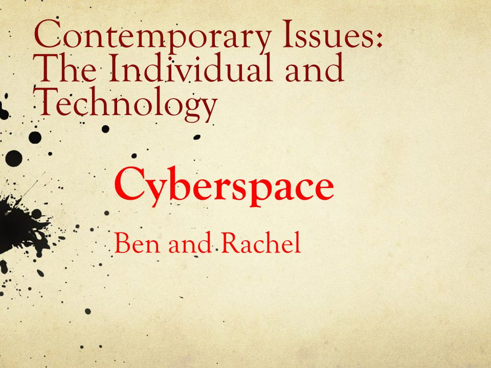 Contemporary Issues: The Individual and Technology