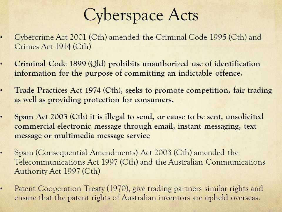 Cyberspace Acts Cybercrime Act 2001 (Cth) amended the Criminal Code 1995 (Cth) and Crimes Act 1914 (Cth)