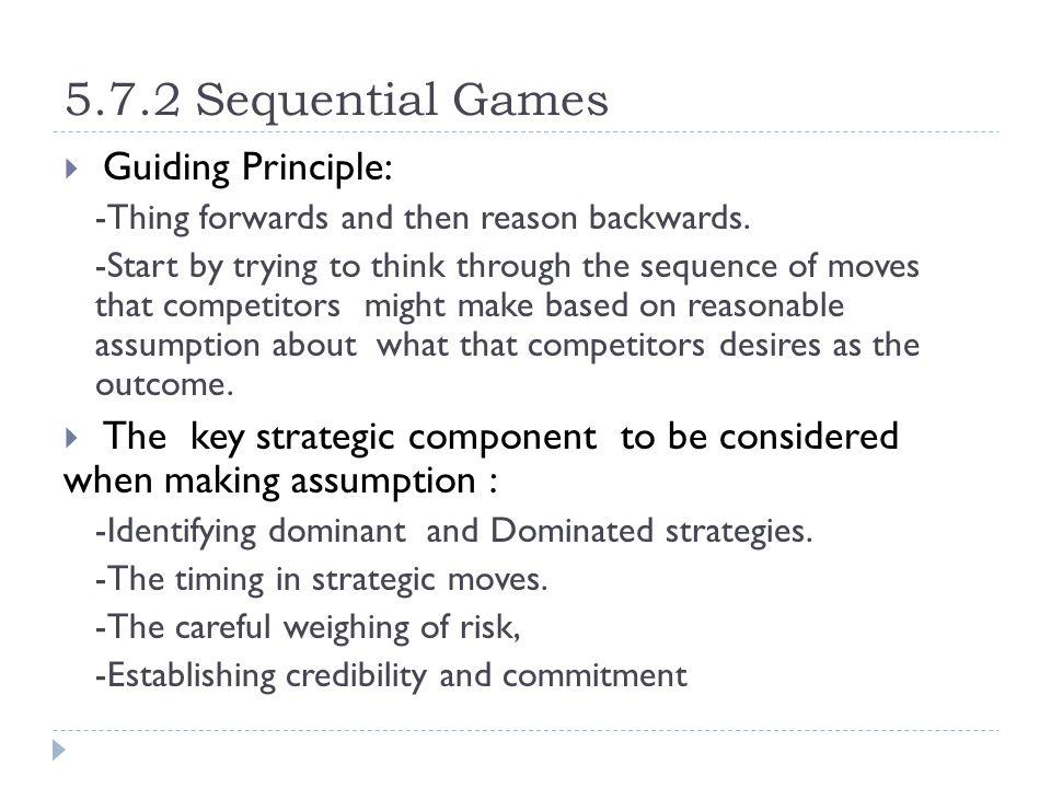 5.7.2 Sequential Games Guiding Principle: