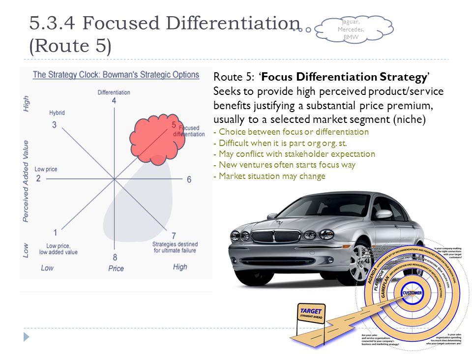 5.3.4 Focused Differentiation (Route 5)