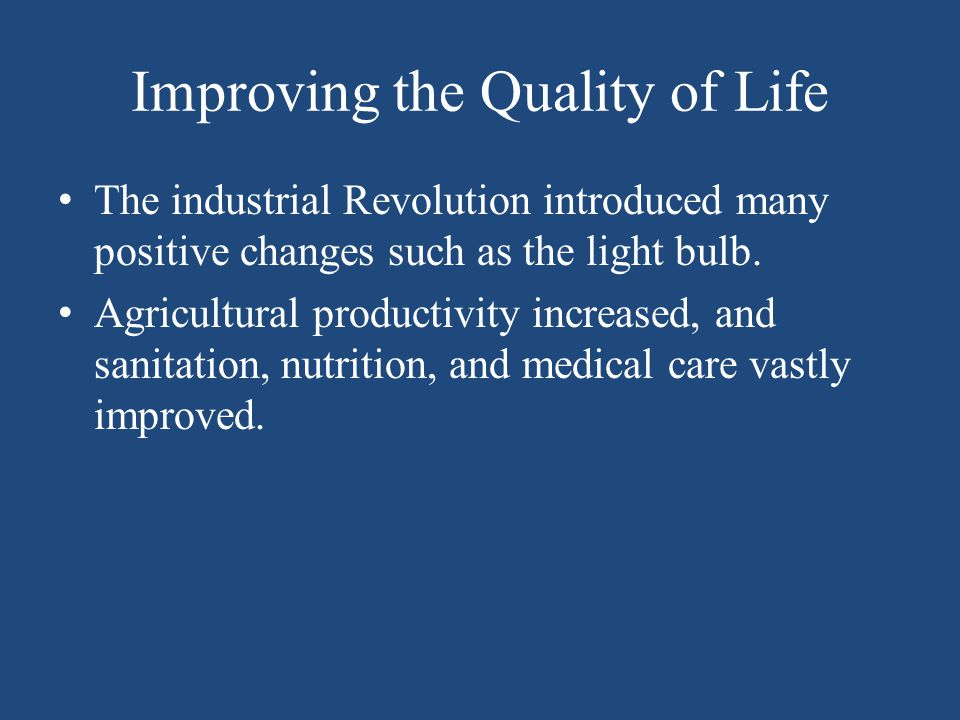 Improving the Quality of Life