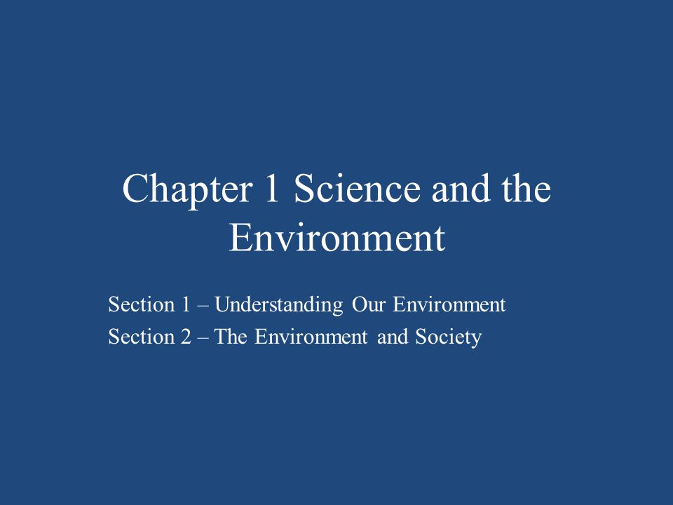 Chapter 1 Science and the Environment