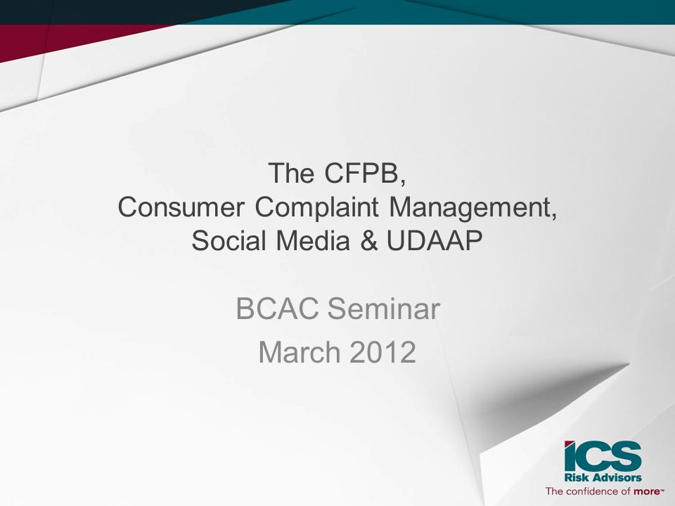 The CFPB, Consumer Complaint Management, Social Media & UDAAP