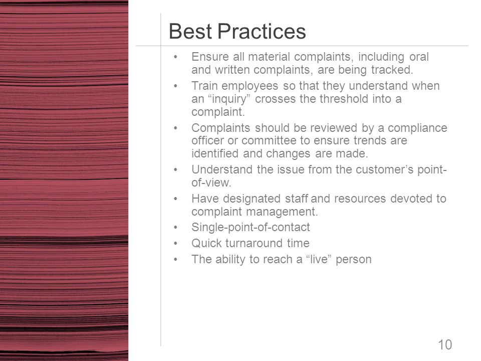 Best Practices Ensure all material complaints, including oral and written complaints, are being tracked.