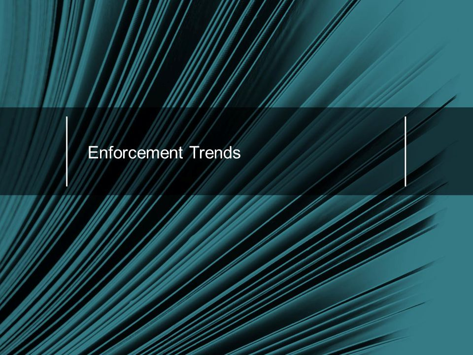 Enforcement Trends