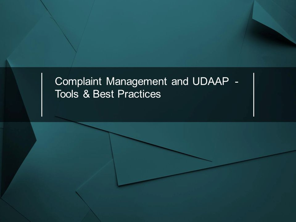 Complaint Management and UDAAP - Tools & Best Practices