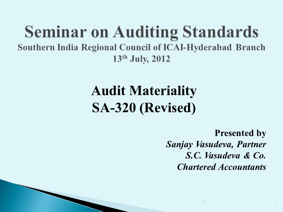 Seminar on Auditing Standards Southern India Regional Council of ICAI-Hyderabad Branch 13th July, 2012