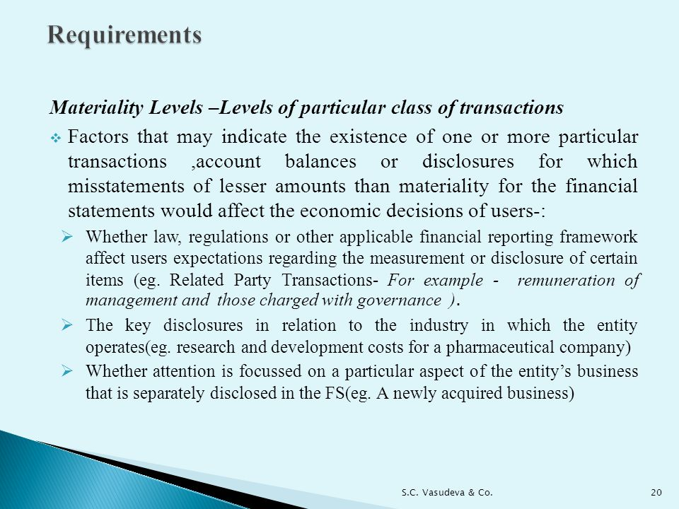 Requirements Materiality Levels –Levels of particular class of transactions.