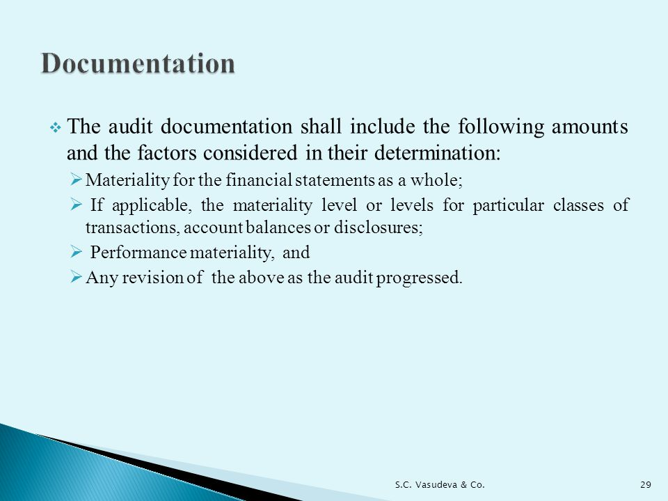 Documentation The audit documentation shall include the following amounts and the factors considered in their determination: