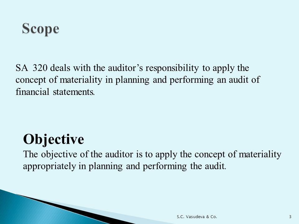 Scope SA 320 deals with the auditor's responsibility to apply the. concept of materiality in planning and performing an audit of.