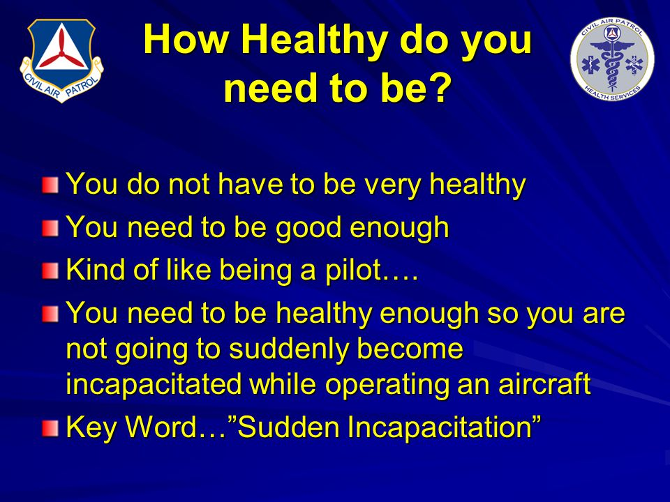 How Healthy do you need to be