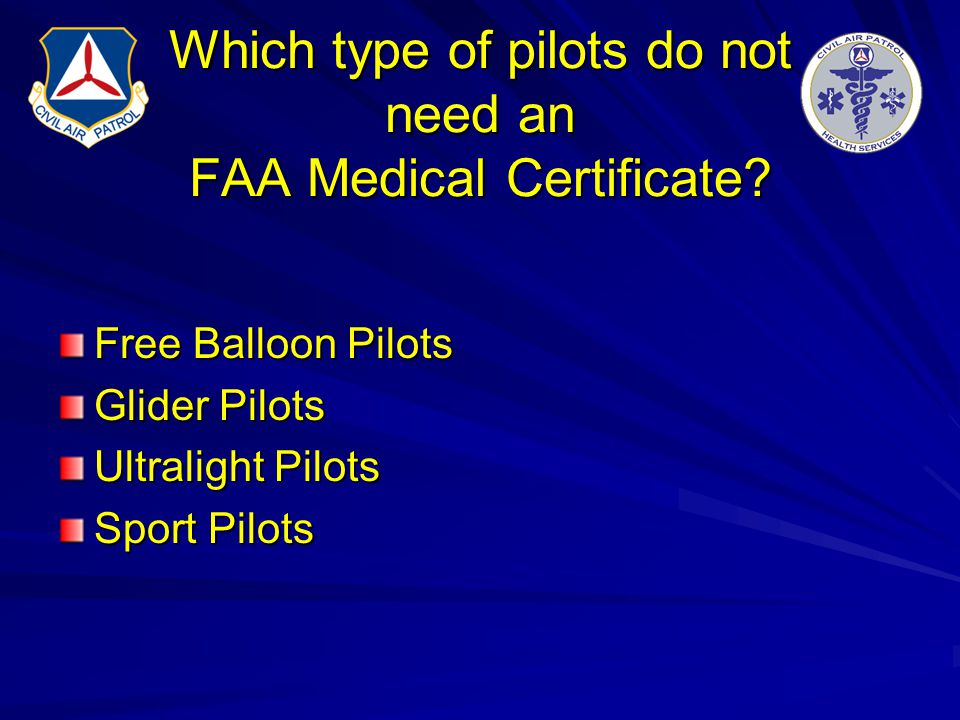 Which type of pilots do not need an FAA Medical Certificate