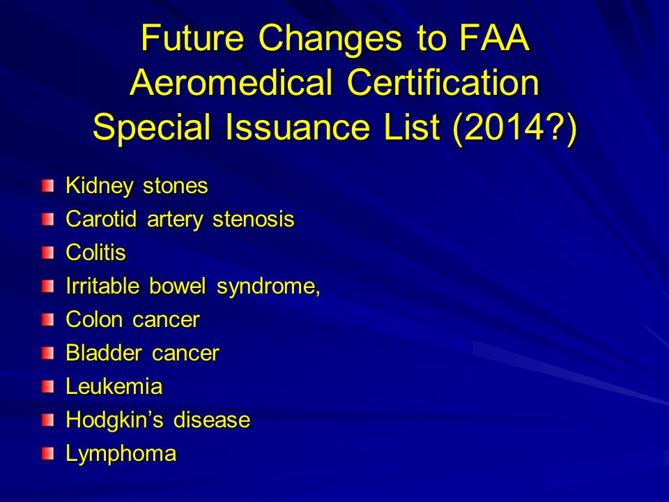 Future Changes to FAA Aeromedical Certification Special Issuance List (2014 )