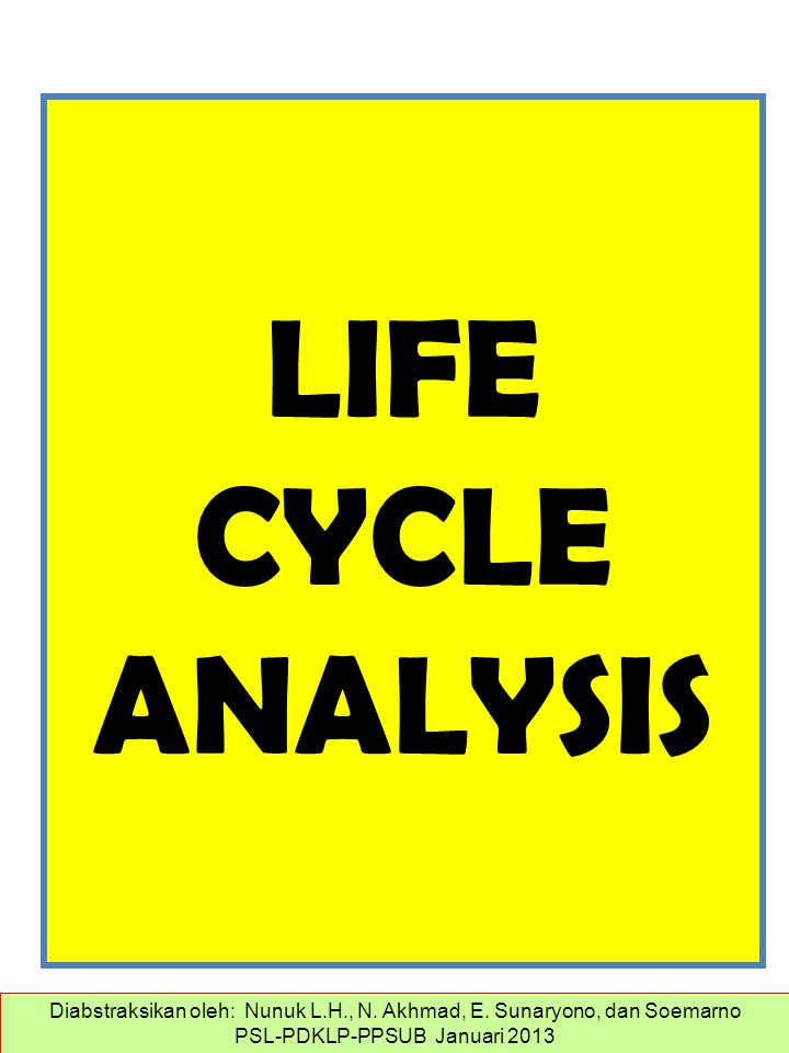 LIFE CYCLE ANALYSIS Outline.